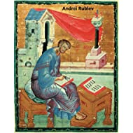 58 Color Paintings of Andrei Rublev - Russian Medieval Painter (1360 - 1430)