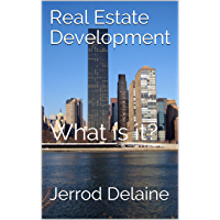 Real Estate Development: What is it?