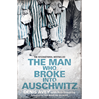 The Man Who Broke into Auschwitz: The Extraordinary True Story (Extraordinary Lives, Extraordinary Stories)