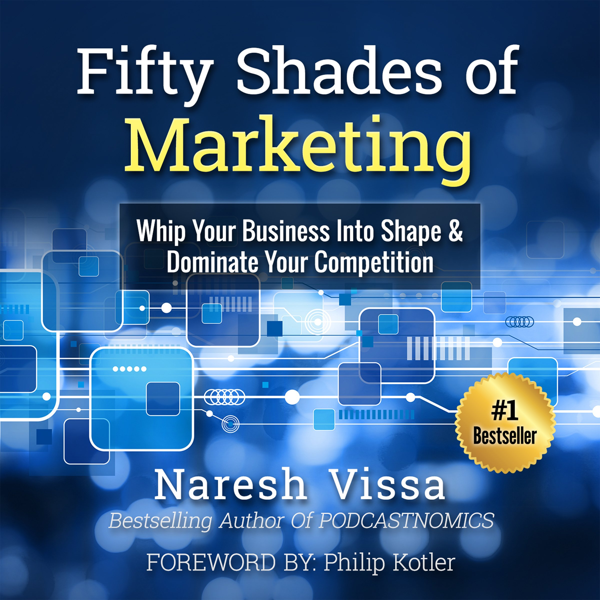 Fifty Shades of Marketing: Whip Your Business into Shape & Dominate Your Competition