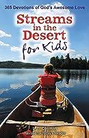 Streams In The Desert For Kids: 365 Devotions Of