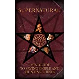 Supernatural: Mini Guide To Saving People and Hunting Things (Mini Book)