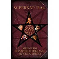 Supernatural: Mini Book of Saving People and Hunting Things