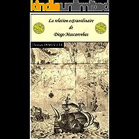 La relation extraordinaire de Diogo Mascarenhas: ou le récit d'un naufragé au-delà des terres australes (Pars icouniensis t. 1) (French Edition)