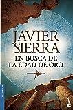En busca de la Edad de Oro (Biblioteca Javier Sierra)