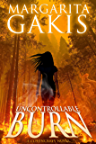 Uncontrollable Burn (Covencraft Book 5)