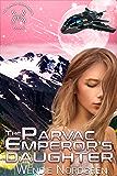 The Parvac Emperor's Daughter (The Space Merchants Book 3)