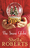 The Snow Globe: a heartwarming, uplifting and cosy Christmas read (Christmas Fiction)