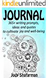 JOURNAL: 365+ Writing prompts, ideas and quotes to cultivate joy and well-being (English Edition)