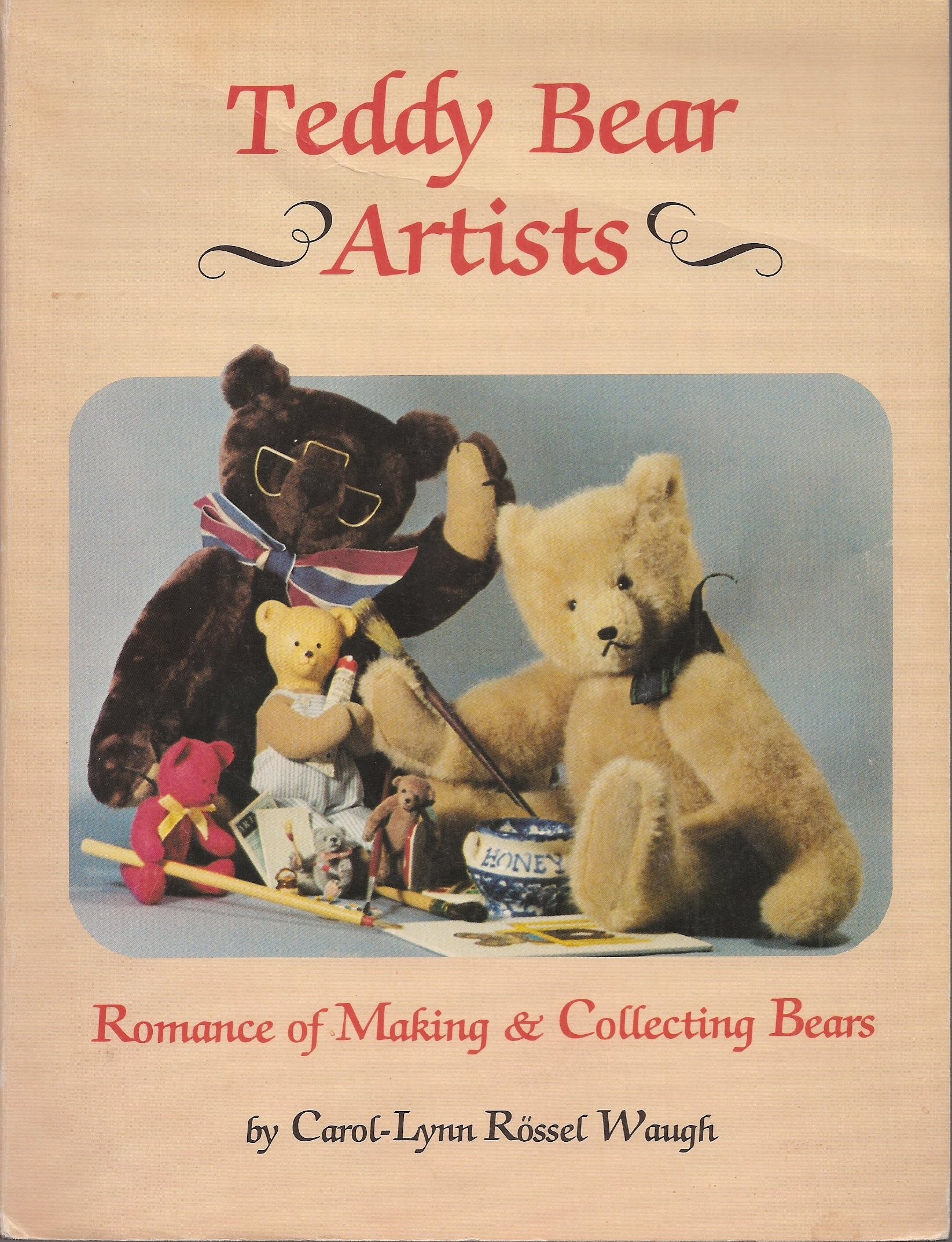 TEDDY BEAR ARTISTS Romance of Making & Collecting Bears