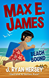 Max E. James: Beach Bound (Volume 1)
