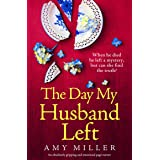 The Day My Husband Left: An absolutely gripping and emotional page-turner