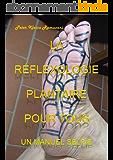 La réflexologie plantaire pour tous: Un manuel Selfie