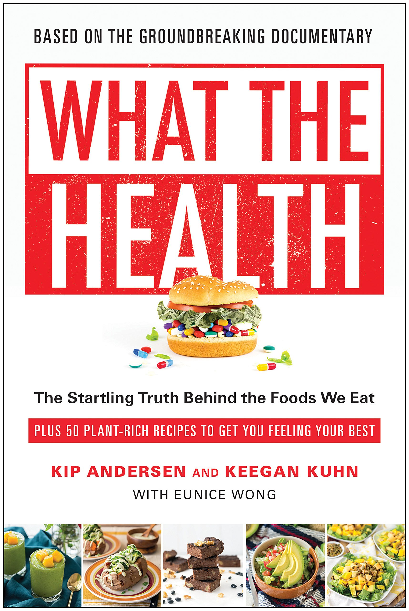 What the Health: The Startling Truth Behind the Foods We Eat, Plus