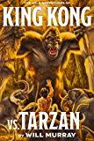 King Kong vs. Tarzan (The Wild Adventures of King Kong Book 1)