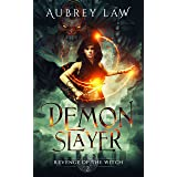 Demon Slayer (Revenge of the Witch Book 2)
