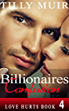 Billionaires Confusion: Love Hurts Book 4