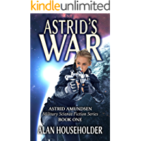 Astrid's War: Attack on the USS Valley Forge (Astrid Amundsen Military Science Fiction Series Book 1)