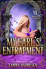 My Earl's Entrapment (Wicked Lords of London Book 3) Kindle Edition