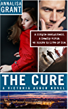 The Cure: (A Victoria Asher Novel)