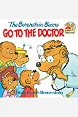 The Berenstain Bears Go to the Doctor (First Time Books(R)) Kindle Edition