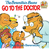 The Berenstain Bears Go to the Doctor (First Time Books(R))