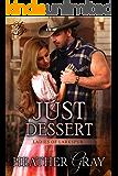 Just Dessert(Ladies of Larkspur Book 2)