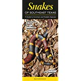 Snakes of Southeast Texas: A Guide to Common & Notable Species (Quick Reference Guides)