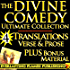 THE DIVINE COMEDY ULTIMATE – 4 Famous Translations - Dante's Inferno, Purgatorio (Purgatory) and Paradiso (Paradise) in verse, prose, modern English - Longfellow, Cary, Norton, Langdon PLUS BIOGRAPHY