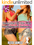 Remodeled by the Futa (Gender-Swapped Husbands 1)