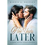 Five Years Later: A Steamy Second Chance Romance (With Love, From Cincinnati)