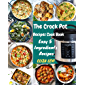 Crock Pot Recipes Cookbook: The Complete Crock pot Slow Cooker Recipes from old-fashioned grandma's dishes to…