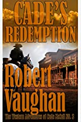 Cade's Redemption (The Western Adventures of Cade McCall Book 3) Kindle Edition