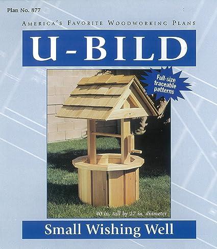 U Bild 877 Small Wishing Well Project Plan Amazon Com