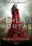Perdão mortal: A história de Ismae (O clã das freiras assassinas Livro 1)