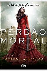 Perdão mortal: A história de Ismae (O clã das freiras assassinas Livro 1) eBook Kindle