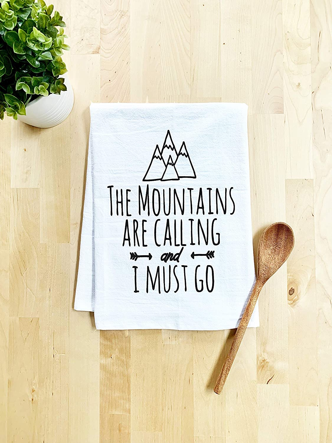 Funny Kitchen Towel, The Mountains Are Calling and I Must Go, Flour Sack Dish Towel, Sweet Housewarming Gift, White
