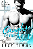Caught in the Act: BBW Billionaire Romance (Fake Billionaire  Series Book 3) (English Edition)