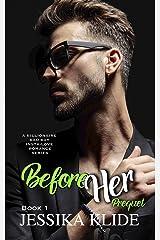 Before Her: A Billionaire Bad Boy Insta-love Romance Series (Siri's Heart Book 1) Kindle Edition