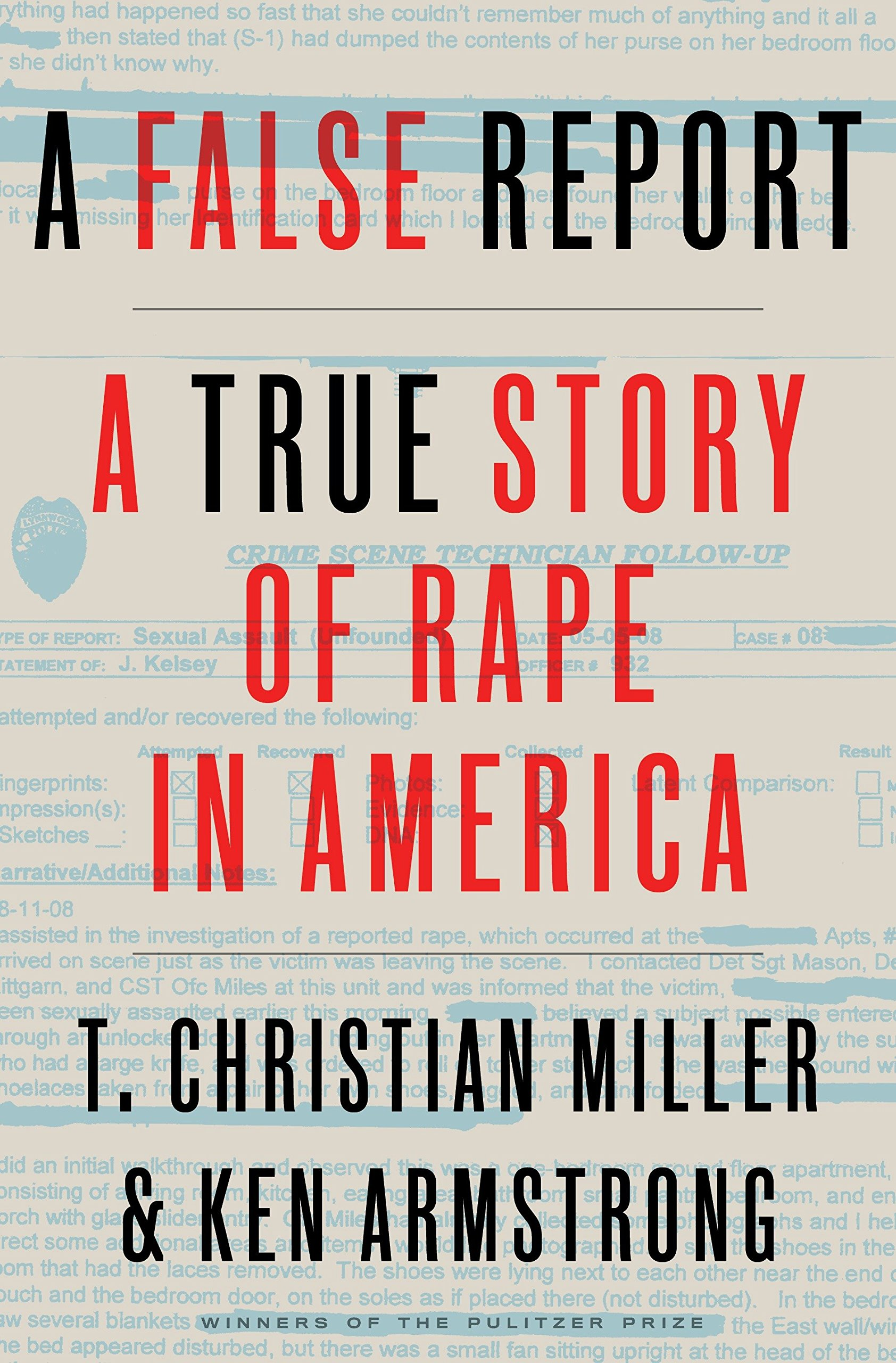 A False Report: A True Story of Rape in America by Crown