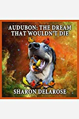 Audubon: The Dream That Wouldn't Die Audible Audiobook