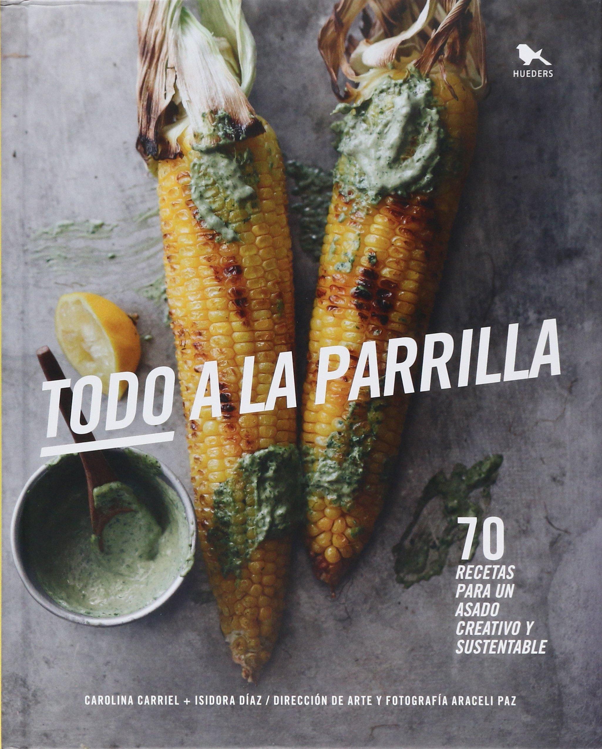 TODO A LA PARRILLA / PD.: Carolina Carriel: 9789568935641 ...