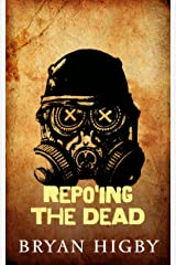 Repo'ing the Dead (The Undead Book 1) Kindle Edition