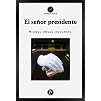 El señor presidente (Cõnspicuos) (Spanish Edition)