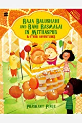 Raja Balushahi and Rani Rasmalai in Mithaspur and Other Adventures Paperback
