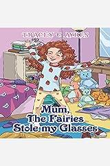 Mum, the Fairies Stole My Glasses Audible Audiobook