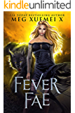 Fever Fae: a shifter Fae reverse harem fantasy romance (Dark Fae Kings Book 1)