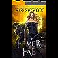 Fever Fae: a shifter Fae reverse harem fantasy romance (Dark Fae Kings Book 1)