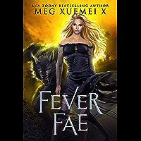 Fever Fae: a shifter Fae fantasy romance (Dark Fae Kings Book 1) (English Edition)