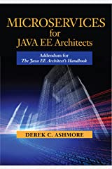 Microservices for Java EE Architects: Addendum for The Java EE Architect's Handbook Kindle Edition